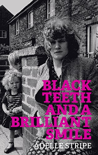 Black Teeth and a Brilliant Smile by Adelle Stripe (Fleet)  Copy