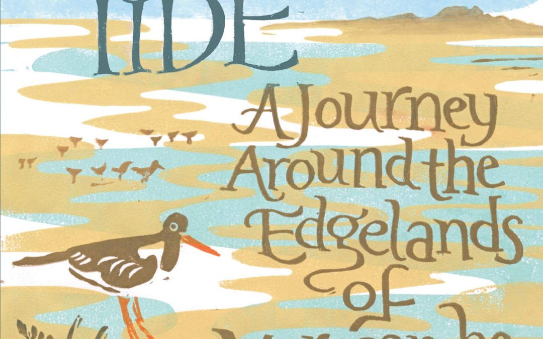 The Gathering Tide: A Journey Around the Edgelands of Morecambe Bay by Karen Lloyd (Saraband)